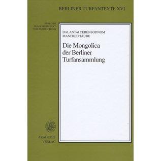 Akademie Verlag Die Mongolica der Berliner Turfansammlung, von Dalantai Cerensodnom und Manfred Taube