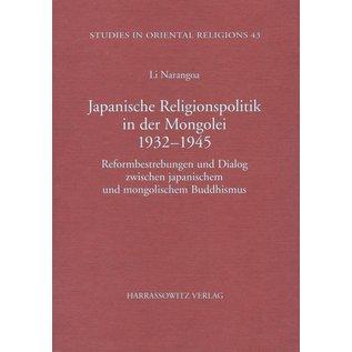 Harrassowitz Japanische Religionspolitik in der Mongolei 1932-1945, Reformbestrebungen und Dialog zwischen japanischem und mongolischem Buddhismus, von Li Narangoa
