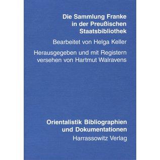 Harrassowitz Die Sammlung Franke in der Preussischen Staatsbibliothek, von Helga Keller und Hartmut Walravens