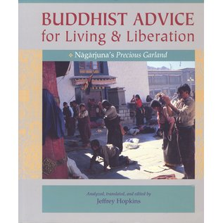 Snow Lion Publications Buddhist Advice for Living and Liberation: Nagajuna's Precious Garland, by Jeffrey Hopkins
