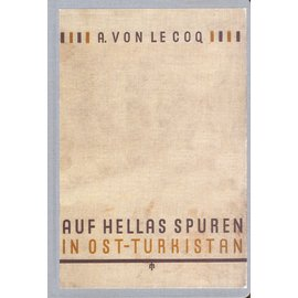 Fines Mundi Reprints Auf Hellas Spuren in Ost-Turkestan, von Albert von Le Coq