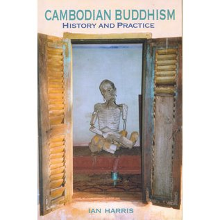 University of Hawai'i Press Cambodian Buddhism, History and Practice, by Ian Harris