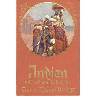 Union Deutsche Verlagsgesellschaft Indien und seine Fürstenhöfe, von Ernst von Hesse-Wartegg
