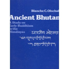 Swiss Foundation for Alpine Research Zürich Ancient Bhutan: A Study on Early Buddhism in the Himalayas, by Blanche C. Olschak