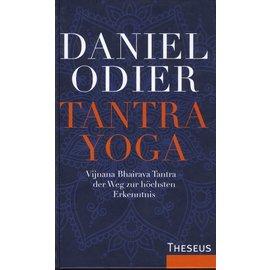 Theseus Verlag Tantra Yoga: Vijnana Bhairava Tantra - der Weg zur höchsten Erkenntnis, von Daniel Odier