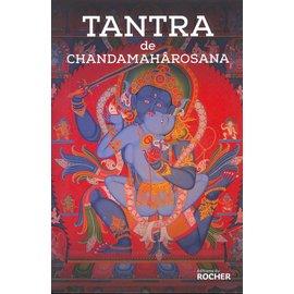 Editions du Rocher Tantra de Chandamaharosana, traduite par Evelyne Delamotte