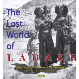 AHP The Lost World of Ladakh: Early Photographic Journeys in Indian Himalaya