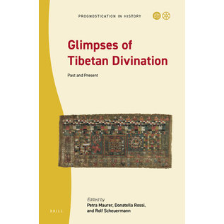 Brill Glimpses of Tibetan Divination, by Petra Maurer, Donatella Rossi and Rolf Scheuermann