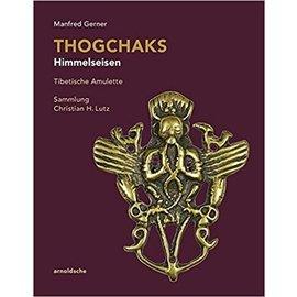 ARNOLDSCHE Art Publishers Thogchaks -  Himmelseisen: Tibetische Amulette, Sammlung Christian H. Lutz, von Manfred Gerner