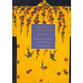 Thames and Hudson Beyond the Tanabata Bridge: Traditional Japanese Textiles, by William Jay Rathbun