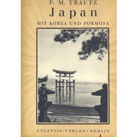 Atlantis Verlag Berlin Japan, mit Korea und Formosa, von F.M. Trautz