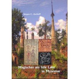 Fabri Verlag Magisches am Inle Lake in Myanmar: Tattoo-, Bildermagie- und Kerzenritual-Kunst der Intha und Shan, von Jürgen C. Aschoff