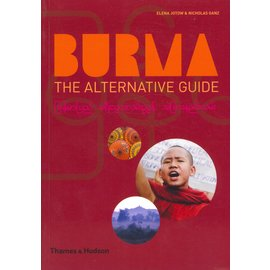 Thames and Hudson Burma- The Alternative Guide, by Elena Jotow and Nicholas Ganz
