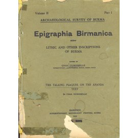 Superintendent Government Printing, Rangoon Epigraphia Birmanica: Lithic and other Inscriptions of Burma, Vol2.1 and 2.2, by Charles Duboiselle