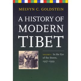 University of California Press A History of Modern Tibet, Vol 4: In the Eye of the Storm, by Melvin C. Goldstein