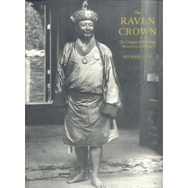 Serindia Publications The Raven Crown: The Origin of Buddhist Monarchy in Bhutan, by Michael Aris