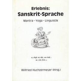 Verlag W. Huchzermeyer Erlebnis Sanskrit Sprache: Mantra-Yoga-Linguistik, von Wilfried Huchzermeyer