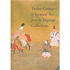 Freer Gallery of Art / Arthur M. Sackler Gallery Twelfe Centuries of Japanese Art in the Imperial Collections, by Ann Yonemura