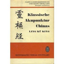 Hippokrates Verlag Stuttgart Klassische Akupunktur Chinas, Claus C. Schnorrenberger, Kiang Ching-Lien
