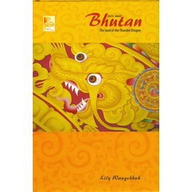 Absolute Bhutan Books, Thimphu Facts about Bhutan, The Land of the Thunder Dragon, by Lily Wangchuk