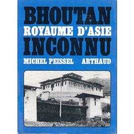 Arthaud Bhoutan: Royaume d' Asie Inconnu, de Michel Peissel