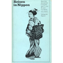 Verlag der Nation Berlin Reisen in Nippon: Berichte deutscher Forscher des 17. und 19. Jahrhunderts aus Japan, von  Herbert Scurla