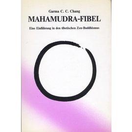 Octopus Verlag Wien Mahamudra Fibel: Eine Einführung in den tibetischen Zen-Buddhismus, von Garma C.C. Chang