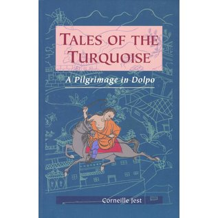 Snow Lion Publications Tales of the Turquoise: A Pilgrimage in Dolpo, by Corneille Jest