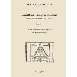 Indica et Tibetica Verlag Unearthing Himalayan Treasures: Festschrift for Franz-Karl Ehrhard, ed. by Volker Caumanns, Marta Sernesi  and Nikolai Solmsdorf
