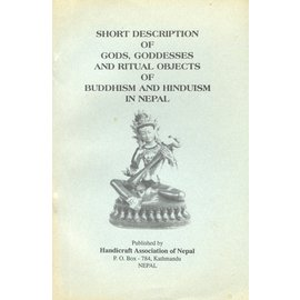Handicraft Association of Nepal Short Description of Gods, Goddesses and Ritual Objects of Buddhism and Hinduisn in Nepal, by Jnan  Bahadur Sakya