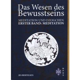 Opus Verlag Das Wesen des Bewusstsein: Band 1 Meditation, von Jes Bertelsen