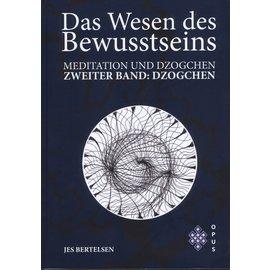 Opus Verlag Das Wesen des Bewusstseins: Band 2: Dzogchen, von Jes Bertelsen