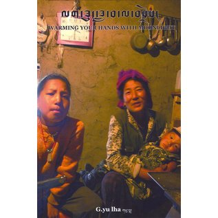 AHP Warming your Hands with Moonlight: Lavrung Tibetan Oral Traditions and Culture, by G.yu lha
