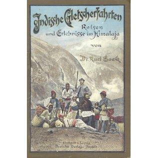 Deutsche Verlagsanstalt Stuttgart Indische Gletscherfahrten: Reisen und Erlebnisse im Himalaya, von Dr. Kurt Böck