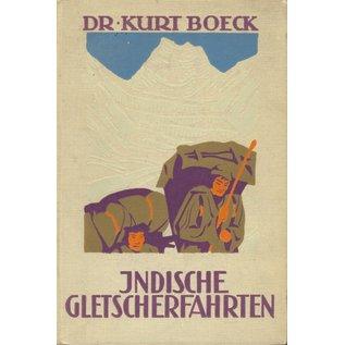 H. Haessel Verlag Leipzig Indische Gletscherfahrten: Reisen und Erlebnisse im Ost- und West-Himalaya, von Kurt Böck