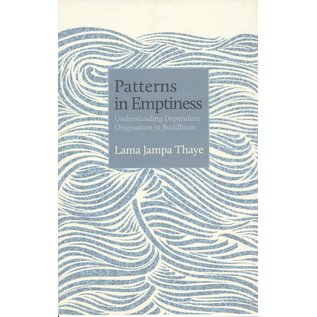 Rabsel Publications Patterns in Emptiness: Understanding Dependent Origination in Buddhism, by Lama Jampa Thaye
