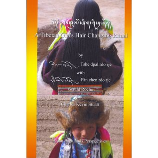 AHP A Tibetan Girl's Hair Changing Ritual, by Tshe dpal rdo rje and Rin chen rdo rje