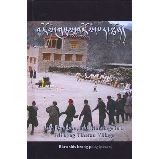AHP Life, Religion and Marriage in a Mi nyag Tibetan Village, by Bkra shis bzang po