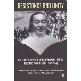 Notion Press Resistance and Unity, by Tashi Gelek, Dorjee Damdul and Tashi Dhondup