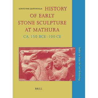 Brill History on Early Stone Sculpture at Mathura, by Sonja Rhie Quintanilla