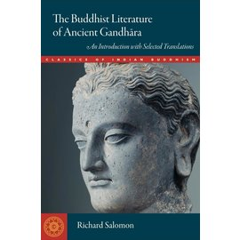 Wisdom Publications The Buddhist Literature of Ancient Gandhara, by Richard Salomon