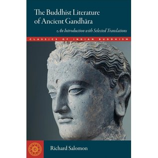 Wisdom Publications The Buddhist Literature of Ancient Gandhara, An Introduction with selected Translations, by Richard Salomon