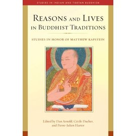 Wisdom Publications Reasons and Lives in Buddhist Traditions, by Dan Arnold, Cécile Ducher, Pierre-Julien Harter