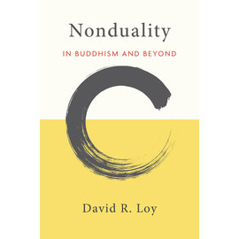Wisdom Publications Nonduality in Buddhism and Beyond, by David R. Loy