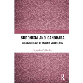 Routledge Buddhism and Gandhara, by Himanshu Prabha Ray