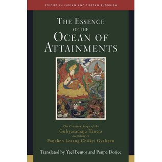 Wisdom Publications The Essence of the Ocean of Attainments, The Creation Stage of the Guhyasamaja Tantra, by Yael Bentor and Penpa Dorjee