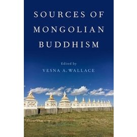 Oxford University Press Sources of Mongolian Buddhism, by Vesna A. Wallace