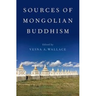 Oxford University Press Sources of Mongolian Buddhism, by Vesna A. Wallace