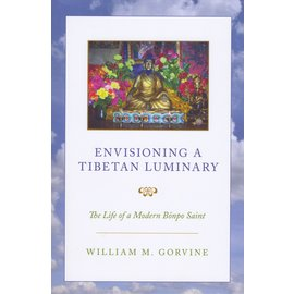 Oxford University Press Envisioning a Tibetan Luminary, by William M. Gorvine
