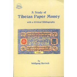 Library of Tibetan Works and Archives A Study of Tibetan Paper Money, by Wolfgang Bertsch